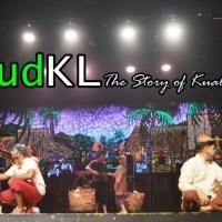 """Tercengang di #MudKL : Drama Musikal """"Story of Kuala Lumpur"""""""