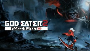 GOD EATER 2: RAGE BURST – Release Date Confirmed and Pre-Order Bonuses Announced!