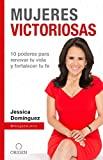 Mujeres Victoriosas: 10 poderes para renovar tu vida y fortalecer tu fe / Victorious Women (Spanish Edition)