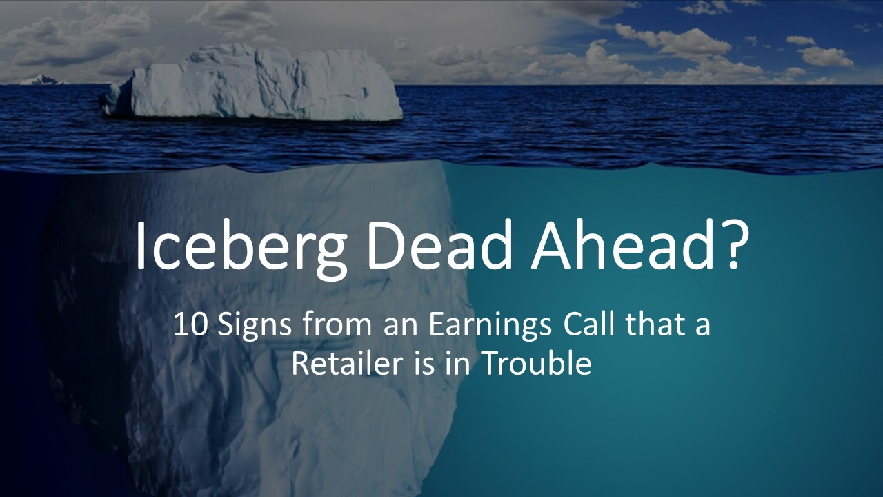 10 Signs from an Earnings Call that a Retailer is in Trouble