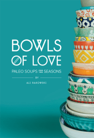 Bowls Of Love Cookbook Ali Rakowski