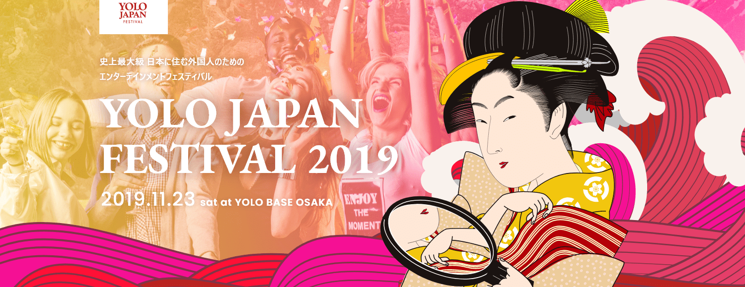 YOLO JAPAN FESTIVAL – a festival for foreigners in Japan with 3,000 people gathering!!