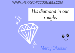 His diamond in our roughs