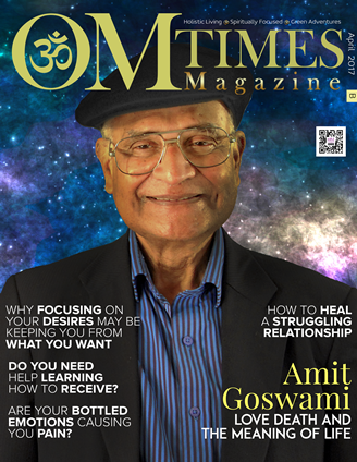 OMTimes Magazine April B 2017 Edition with Dr. Amit Goswami data-recalc-dims=