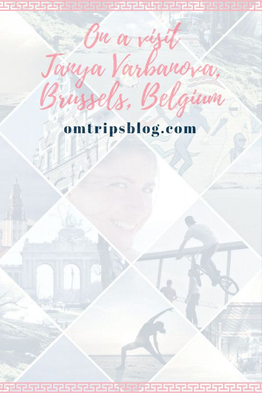 Tanya Varbanova, Brussels, Belgium, www.omtripsblog.com