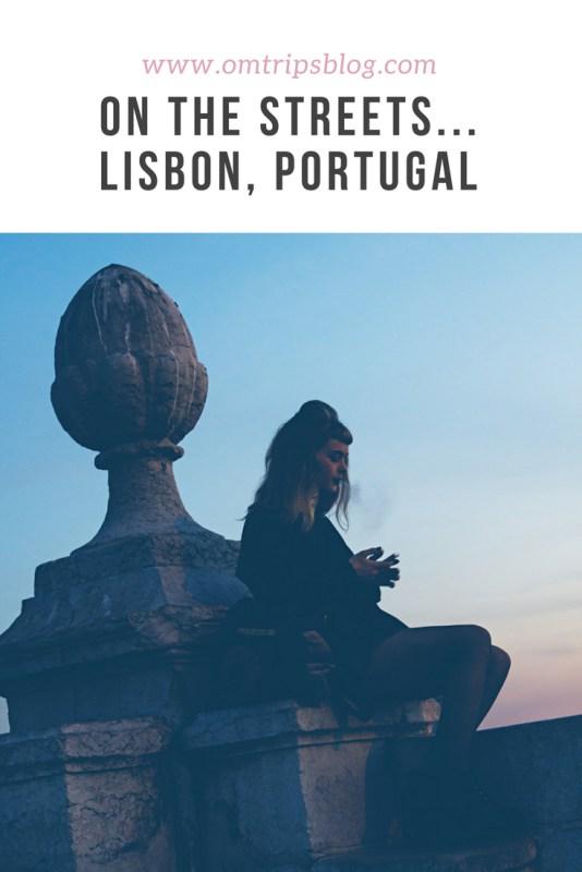 On the streets...Lisbon, Portugal www.omtripsblog.com