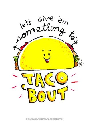"""Free Printables - Funny Valentines with Food Puns """"Let's Give em Something to Taco 'Bout"""" Taco illustration by Hearts and Laserbeams 