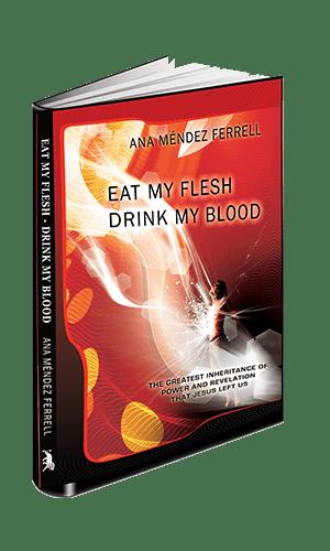 Eat My Flesh Drink My Blood