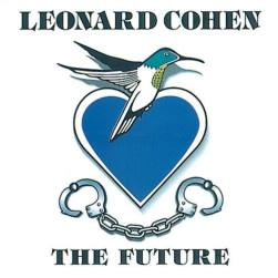 Leonard Cohen - The Future circa 1992