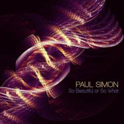 Paul Simon - So Beautiful or So What circa 2011