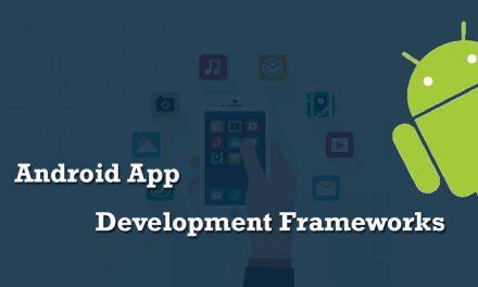 10 Best Android App Development Frameworks 2020