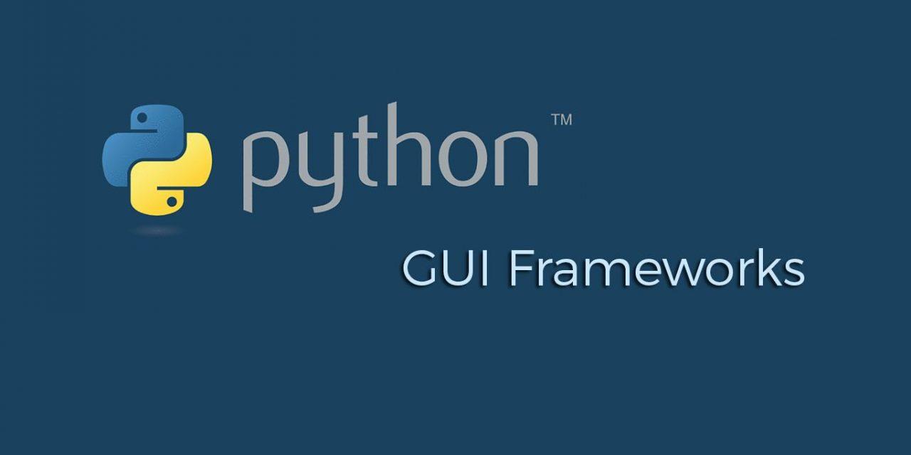 Top 10 Python GUI Frameworks for 2019