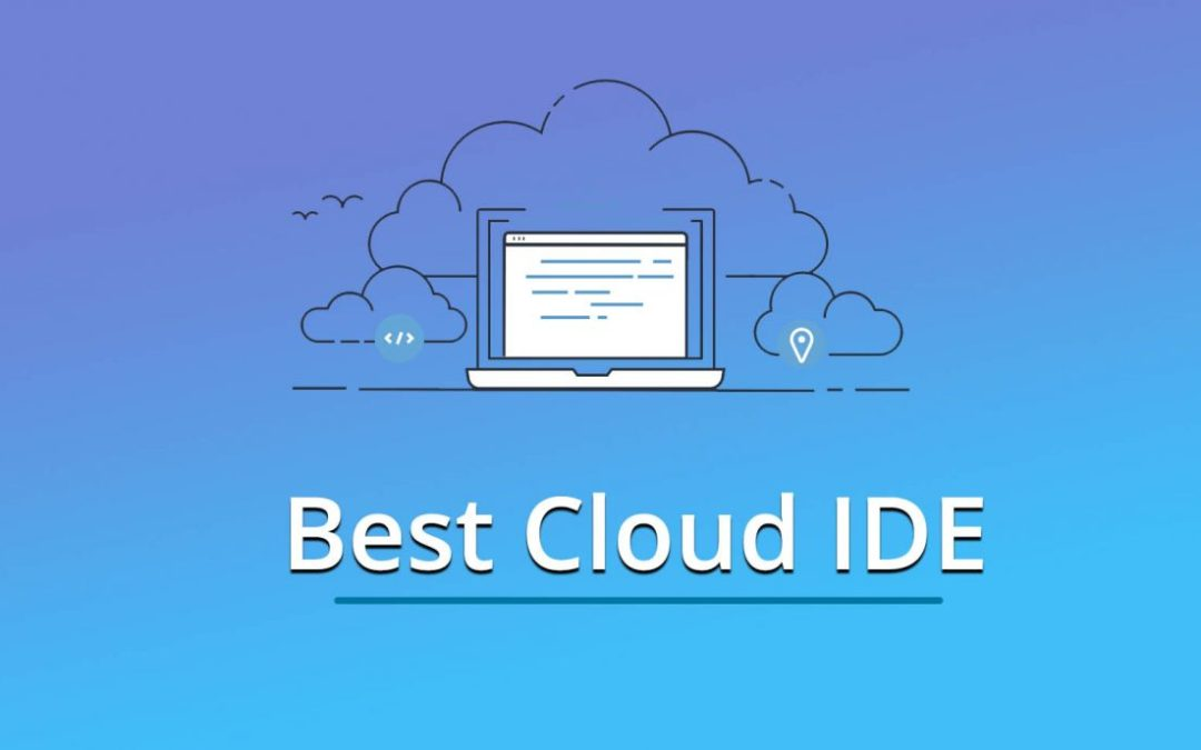 3 Top and Best Cloud IDE in 2020
