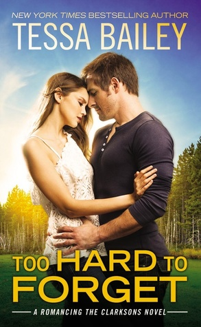 New Release/Review: Too Hard To Forget by Tessa Bailey