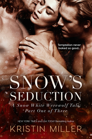 Review: Snow's Seduction (A Snow White Werewolf Tale, Book 1) by Kristin Miller