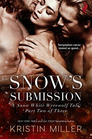 Review: Snow's Submission (A Snow White Werewolf Tale) by Kristin Miller