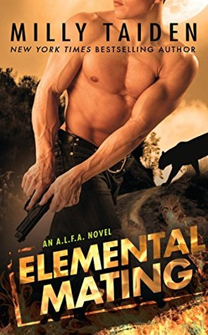 New Release/Review: Elemental Mating (An A.L.F.A. Novel) by Milly Taiden