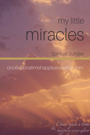Spiritual Sunday: My Little Miracles 3.26.17