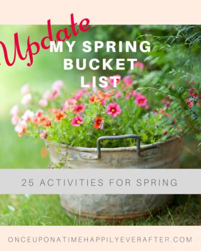 My Spring Bucket List:  Final Progress Report, 5.29.2017