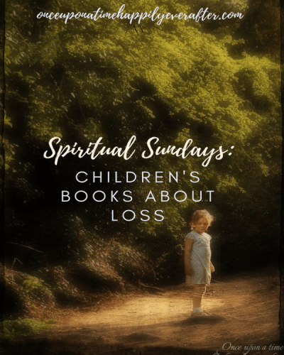 Spiritual Sundays:  Children's Books about Loss