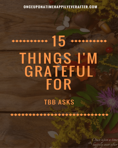 15 Things I'm Thankful For:  TBB Asks