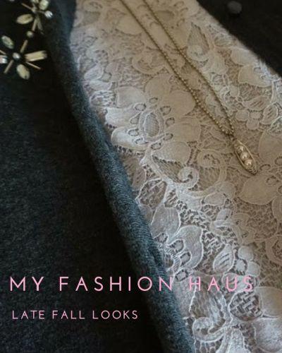 My Fashion Haus:  Late Fall Looks