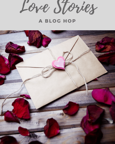 Love Stories, 02.2018:  A Blog Hop