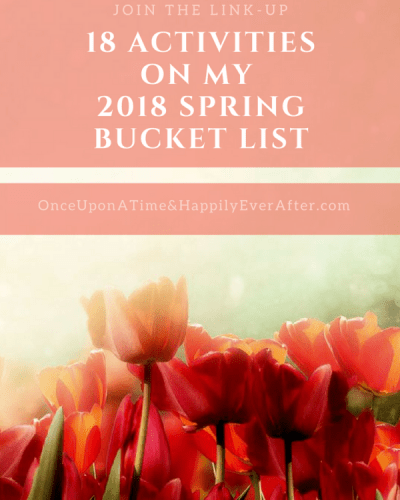 18 Activities on My 2018 Spring Bucket List