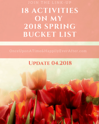 18 Activities on My 2018 Spring Bucket List: Update, 04.2018