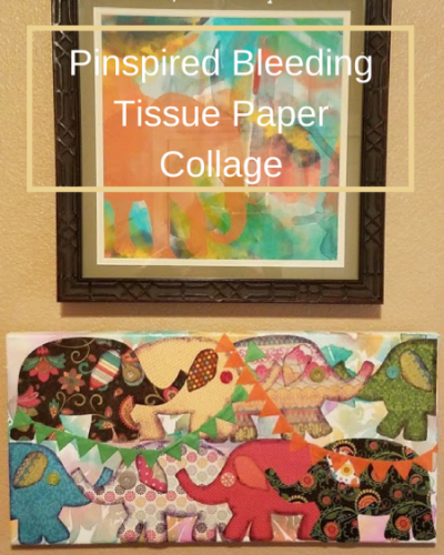 DIM, Did It Myself: Pinspired Bleeding Tissue Paper Collage