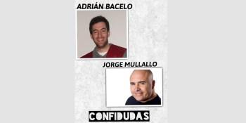 """Las """"Confidudas"""" de Jorge """"El Mullallo"""" y Adrián Baceló"""