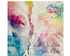 'Ojalá' es el nuevo sencillo de Luís de la LLave