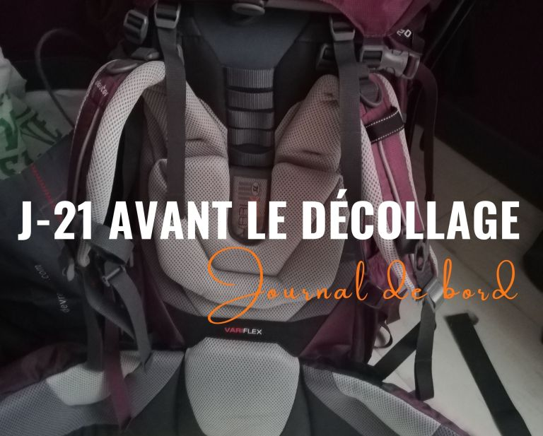 Journal de bord | J-21 avant le décollage !