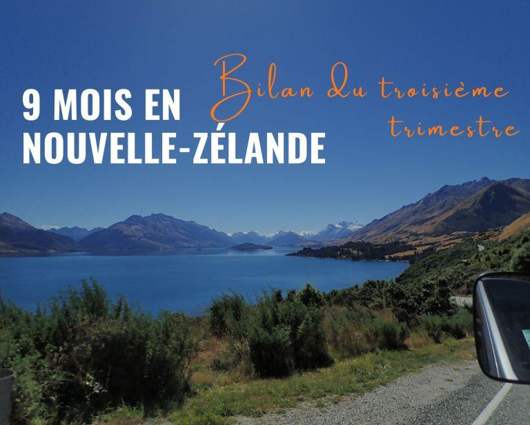 3e trimestre achevé : 9 mois en Nouvelle-Zélande