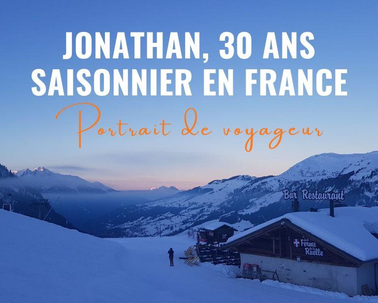 Portrait : Jonathan, 30 ans, saisonnier en France