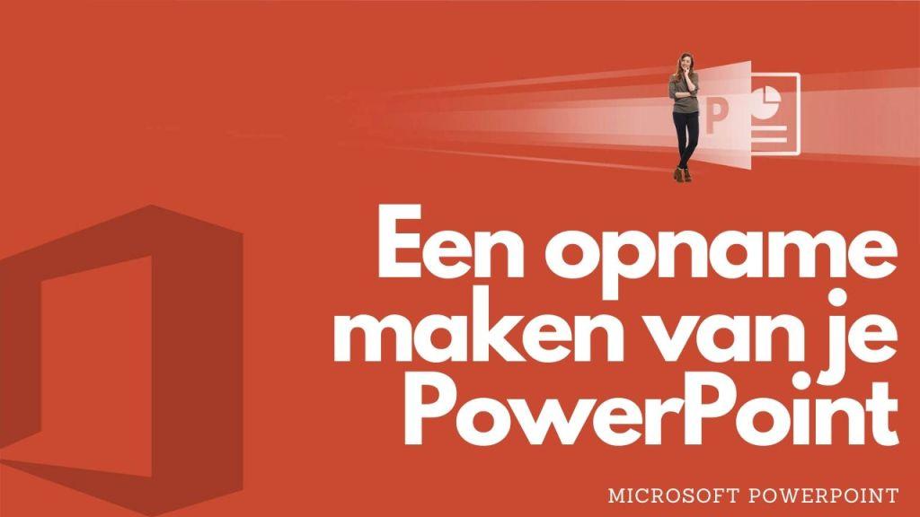 Een les opnemen via Microsoft PowerPoint