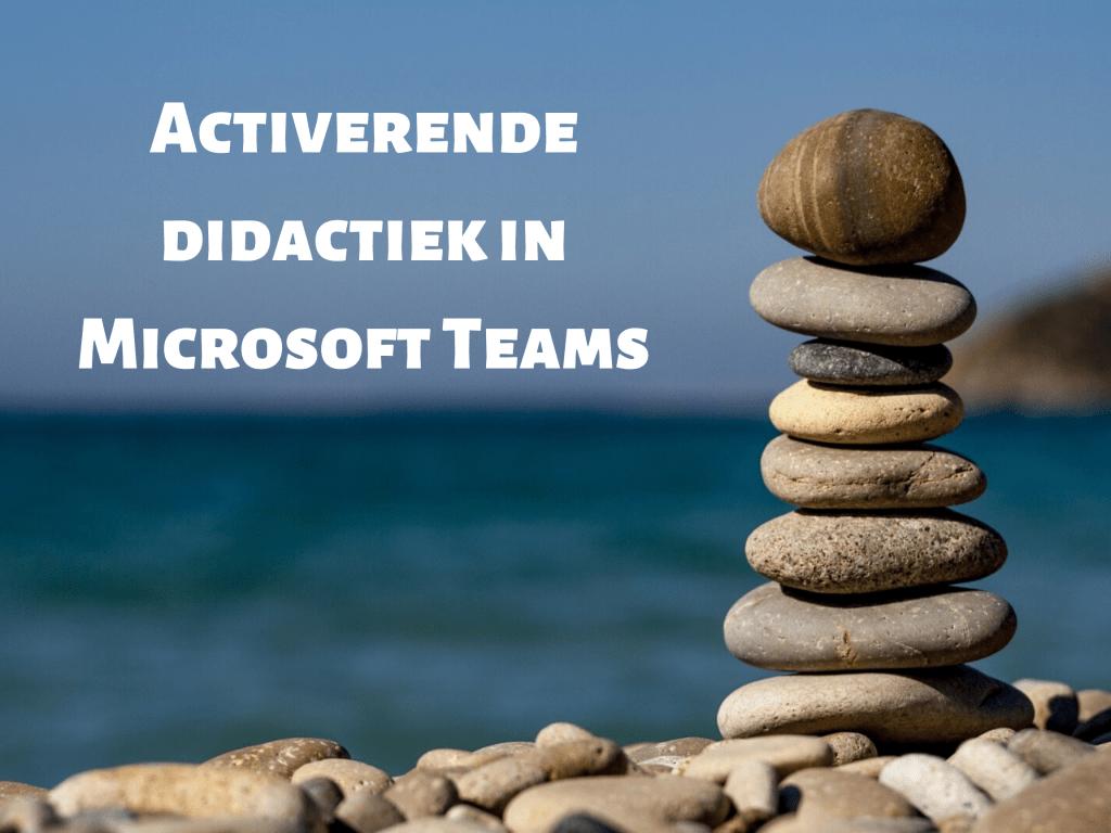 Activerende didactiek in Microsoft Teams