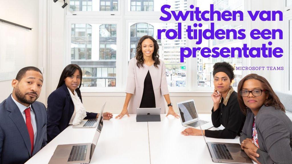 Switchen van rol tijdens een Teams vergadering