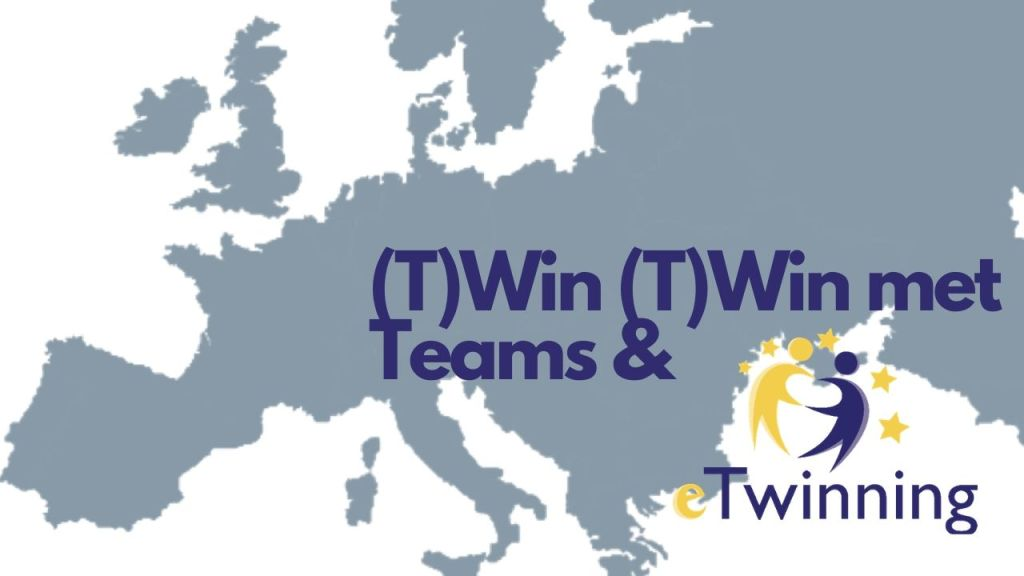 (T)Win (T)Win met Teams en eTwinning