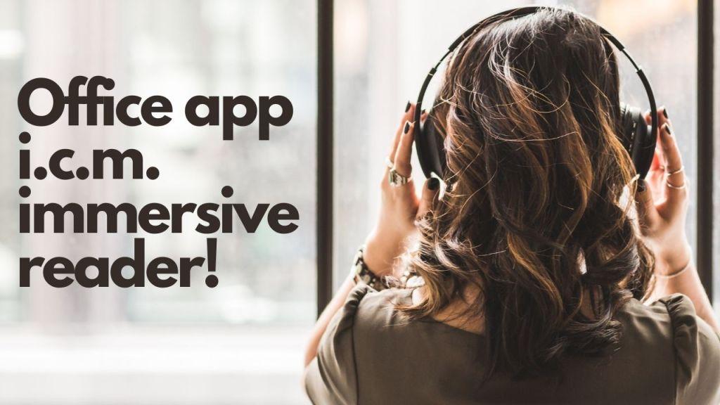 Office-app i.c.m. Immersive reader!