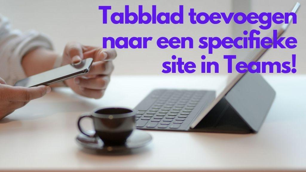 Een tabblad toevoegen van een specifieke site aan jouw Team(s)