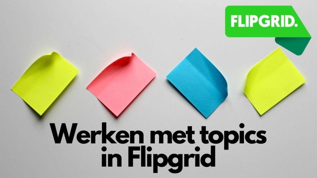 Werken met topics in Flipgrid