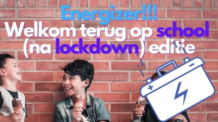 Energizer – Welkom terug op school (na lockdown) editie Kletspot