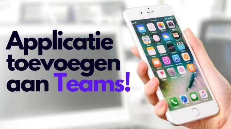 Een applicatie toevoegen aan je Teams