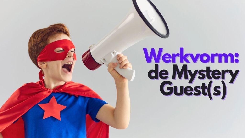 Werkvorm: de Mystery Guest(s)