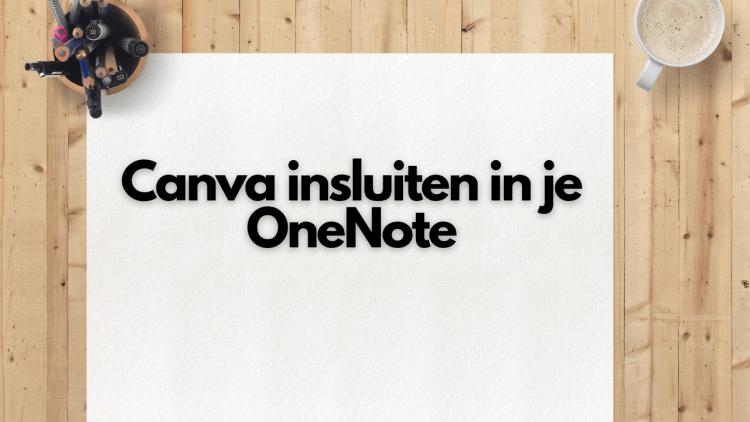 Canva insluiten in je OneNote