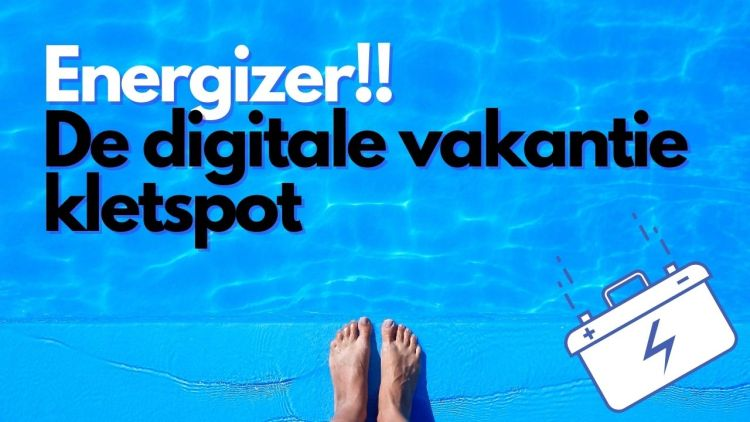 Energizer: De digitale Vakantie Kletspot