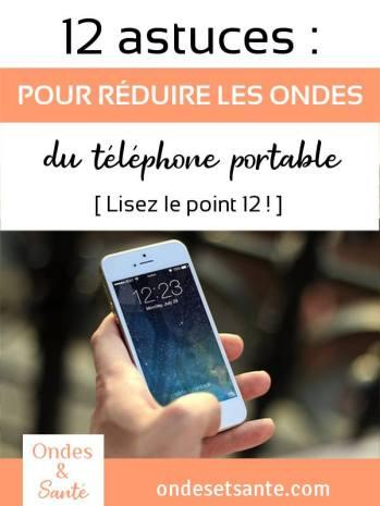 12 astuces pour réduire les ondes émises par votre téléphone portable. Les ondes électromagnétiques sont de plus en plus présentes dans votre environnement. Il y a des émetteurs que vous ne contrôlez pas. Et d'autres qui se trouvent dans votre poche… Voici 12 gestes simples pour être moins exposé aux ondes de votre téléphone portable ou Smartphone.