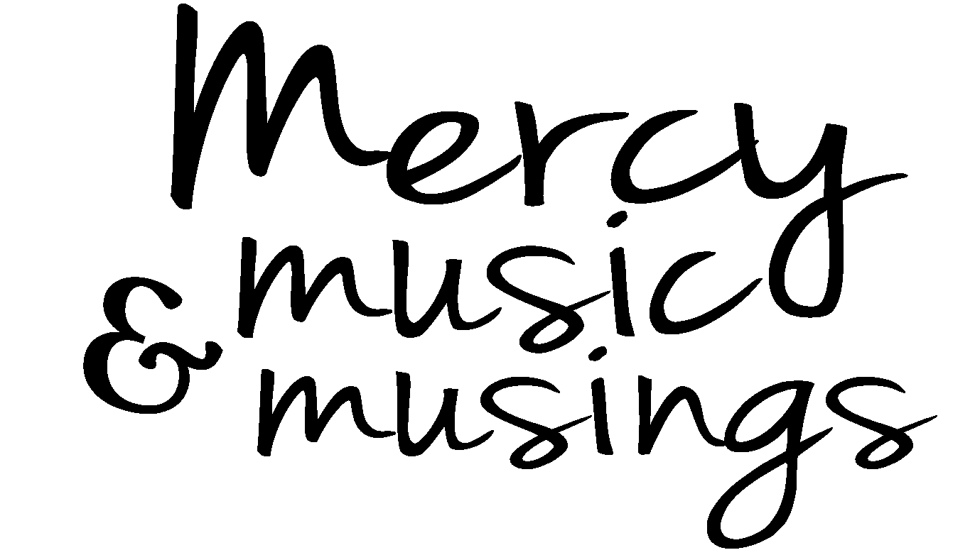 Musings, Music, and Mercies