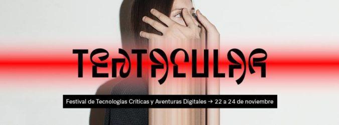 Cartel del Festival Tentacular - Tecnologías críticas y Aventuras digitales